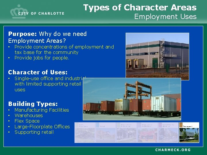 Types of Character Areas Employment Uses Purpose: Why do we need Employment Areas? •