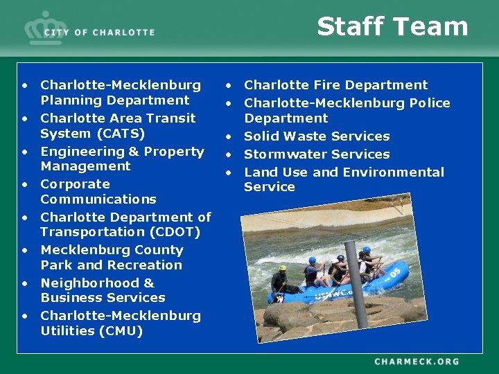 Staff Team • Charlotte-Mecklenburg Planning Department • Charlotte Area Transit System (CATS) • Engineering