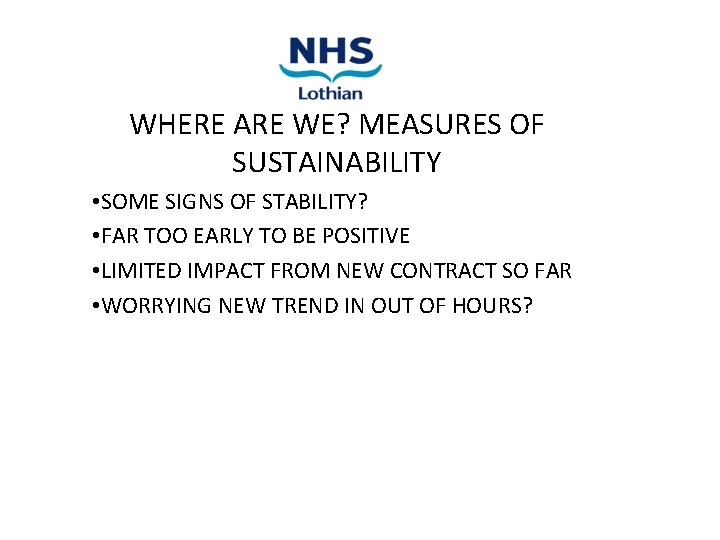 WHERE ARE WE? MEASURES OF SUSTAINABILITY • SOME SIGNS OF STABILITY? • FAR TOO