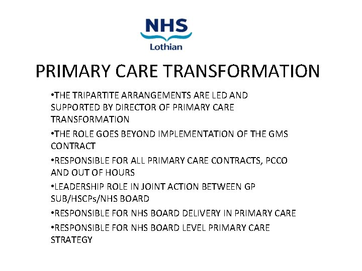 PRIMARY CARE TRANSFORMATION • THE TRIPARTITE ARRANGEMENTS ARE LED AND SUPPORTED BY DIRECTOR OF