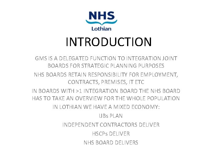 INTRODUCTION GMS IS A DELEGATED FUNCTION TO INTEGRATION JOINT BOARDS FOR STRATEGIC PLANNING PURPOSES