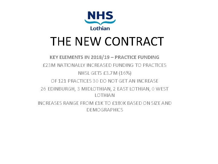 THE NEW CONTRACT KEY ELEMENTS IN 2018/19 – PRACTICE FUNDING £ 23 M NATIONALLY