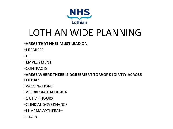 LOTHIAN WIDE PLANNING • AREAS THAT NHSL MUST LEAD ON • PREMISES • IT