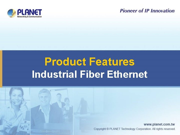 Product Features Industrial Fiber Ethernet