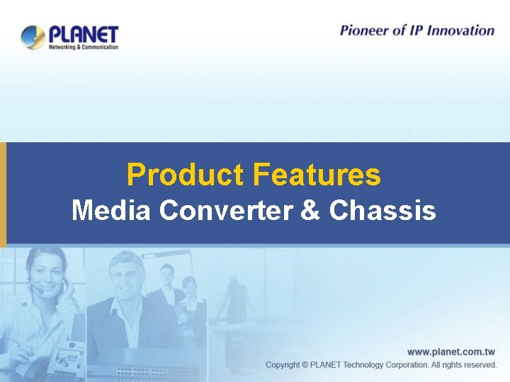 Product Features Media Converter & Chassis