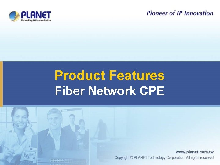 Product Features Fiber Network CPE