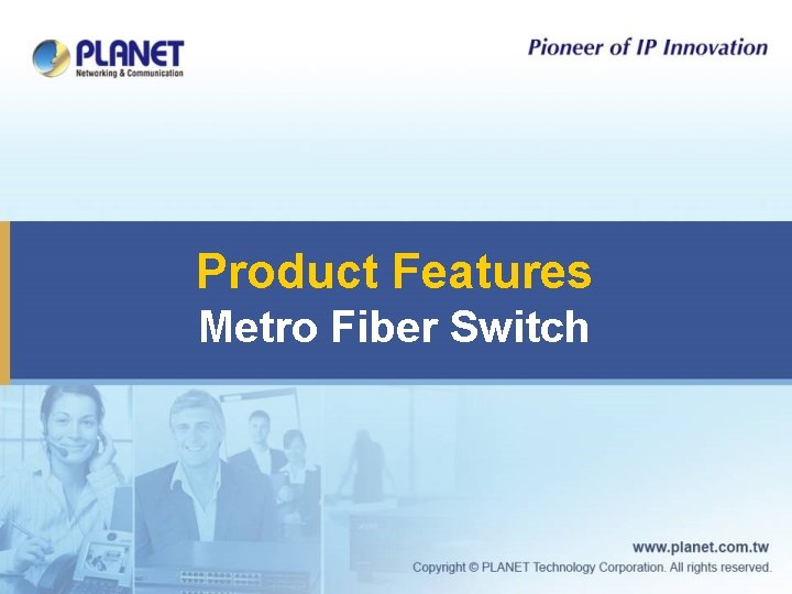 Product Features Metro Fiber Switch
