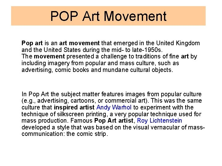 POP Art Movement Pop art is an art movement that emerged in the United