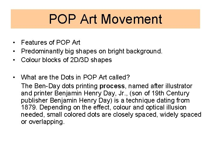 POP Art Movement • Features of POP Art • Predominantly big shapes on bright