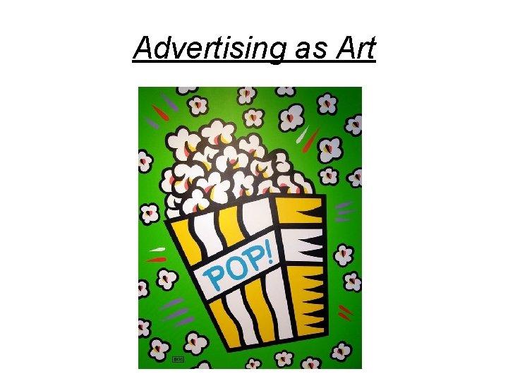 Advertising as Art