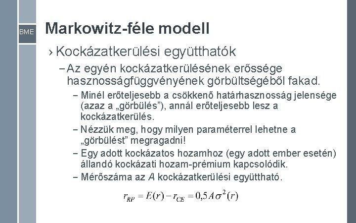 BME Markowitz-féle modell › Kockázatkerülési együtthatók – Az egyén kockázatkerülésének erőssége hasznosságfüggvényének görbültségéből fakad.