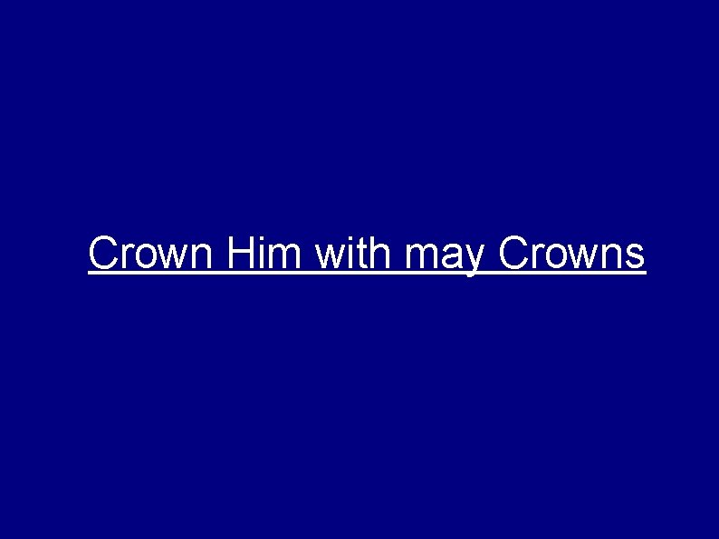 Crown Him with may Crowns