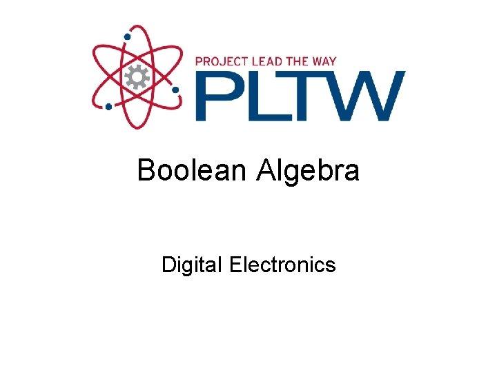 Boolean Algebra Digital Electronics
