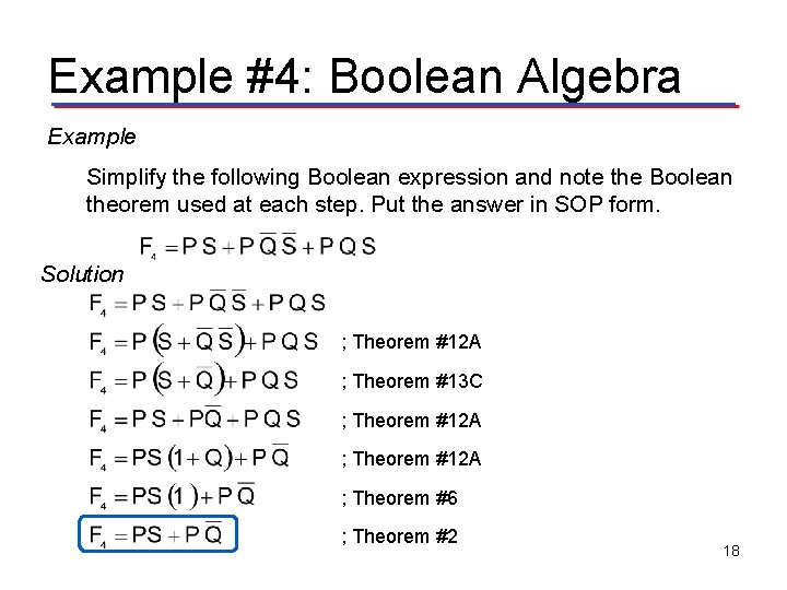Example #4: Boolean Algebra Example Simplify the following Boolean expression and note the Boolean