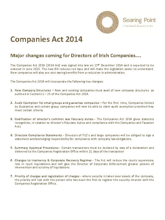 Companies Act 2014 Major changes coming for Directors of Irish Companies…. The Companies Act