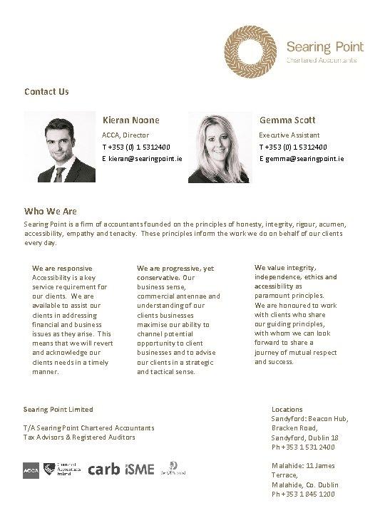 Contact Us Kieran Noone ACCA, Director • • Gemma Scott Executive Assistant T +353