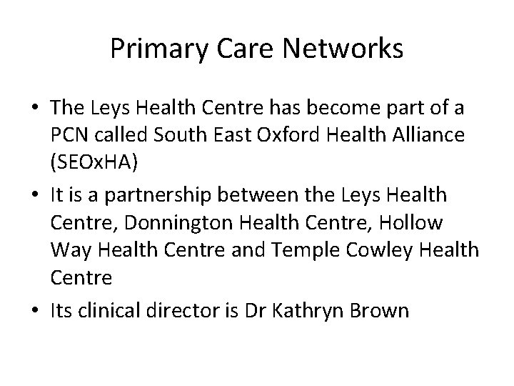 Primary Care Networks • The Leys Health Centre has become part of a PCN