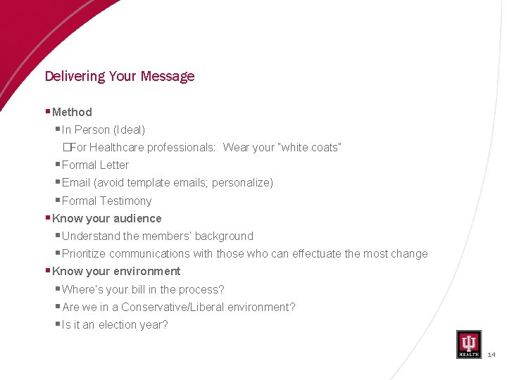 Delivering Your Message § Method § In Person (Ideal) �For Healthcare professionals: Wear your