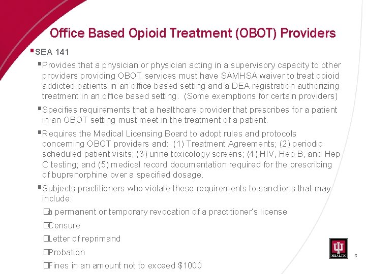 Office Based Opioid Treatment (OBOT) Providers § SEA 141 § Provides that a physician