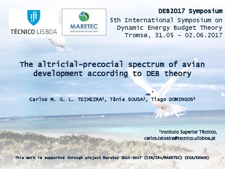 DEB 2017 Symposium 5 th International Symposium on Dynamic Energy Budget Theory Tromsø, 31.