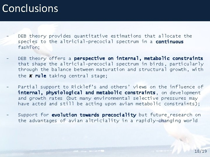 Conclusions - DEB theory provides quantitative estimations that allocate the species to the altricial-precocial