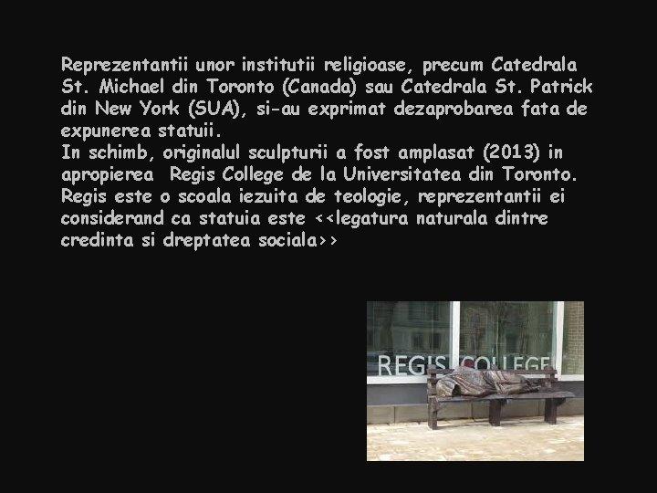 Reprezentantii unor institutii religioase, precum Catedrala St. Michael din Toronto (Canada) sau Catedrala St.