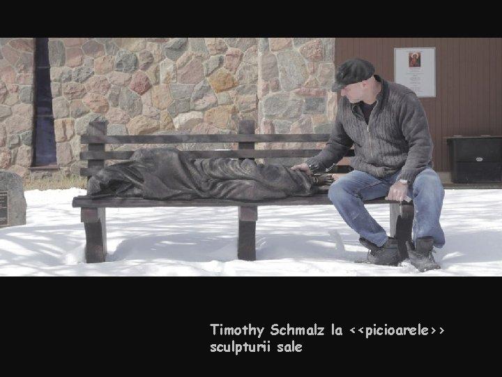 Timothy Schmalz la <<picioarele>> sculpturii sale