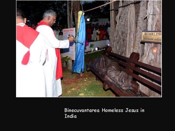 Binecuvantarea Homeless Jesus in India