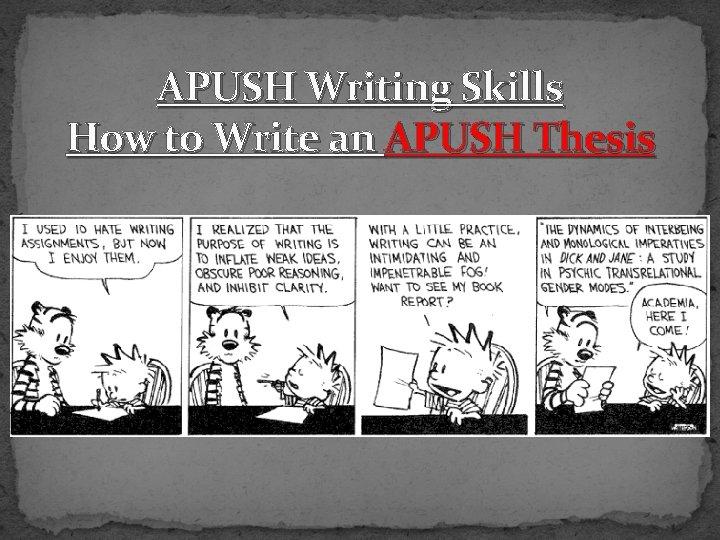 APUSH Writing Skills How to Write an APUSH Thesis