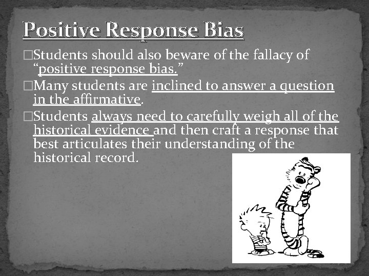 """Positive Response Bias �Students should also beware of the fallacy of """"positive response bias."""