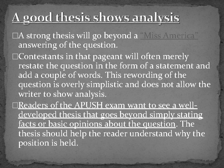 """A good thesis shows analysis �A strong thesis will go beyond a """"Miss America"""""""