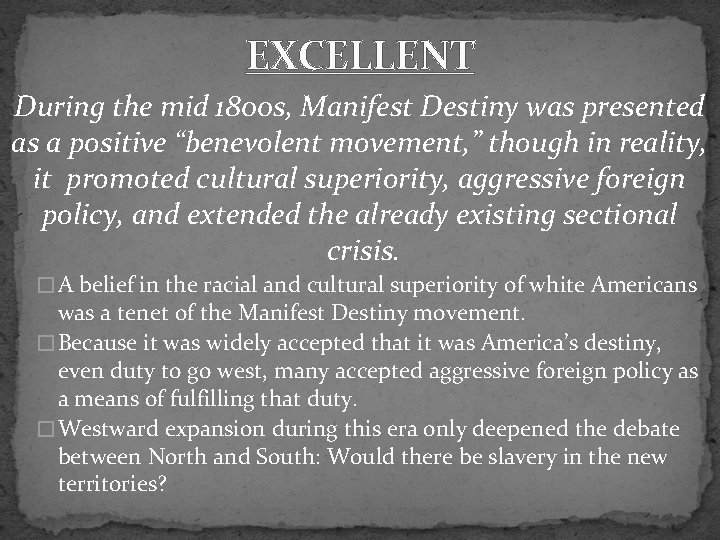 """EXCELLENT During the mid 1800 s, Manifest Destiny was presented as a positive """"benevolent"""