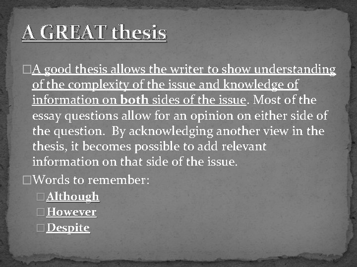 A GREAT thesis �A good thesis allows the writer to show understanding of the