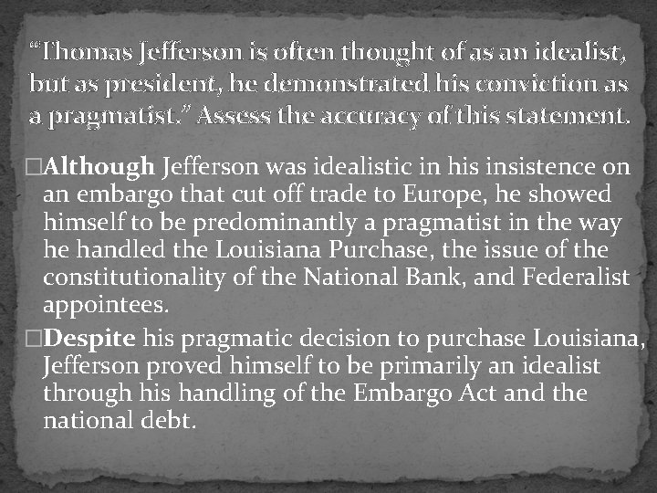 """""""Thomas Jefferson is often thought of as an idealist, but as president, he demonstrated"""