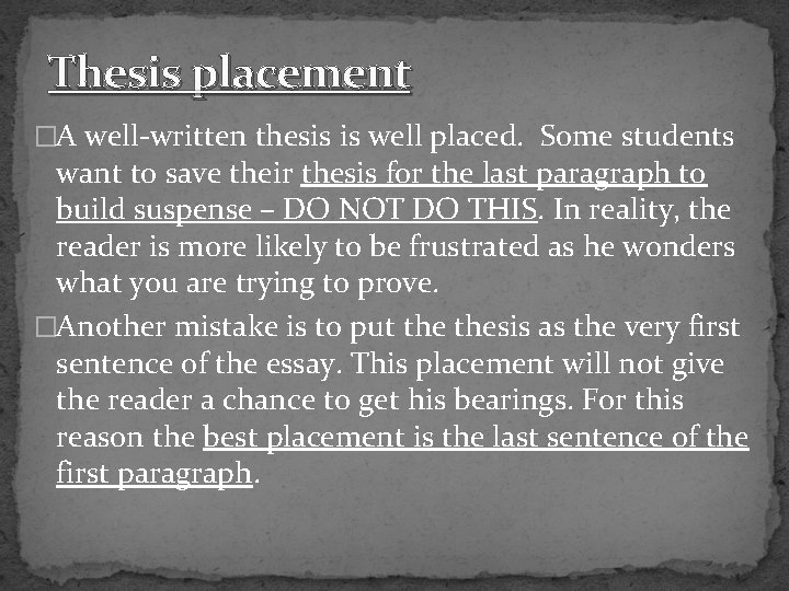Thesis placement �A well-written thesis is well placed. Some students want to save their