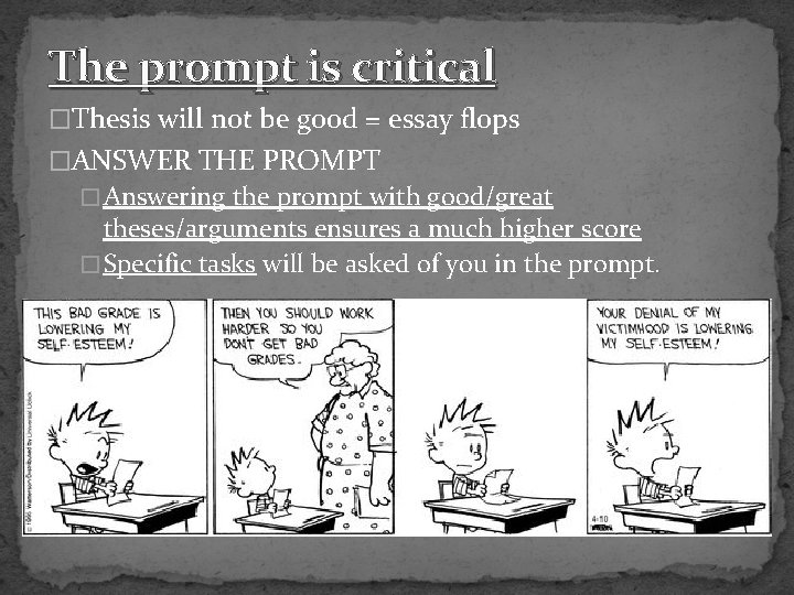 The prompt is critical �Thesis will not be good = essay flops �ANSWER THE