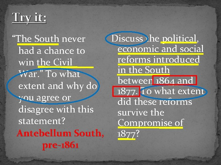 """Try it: Discuss the political, """"The South never economic and social had a chance"""