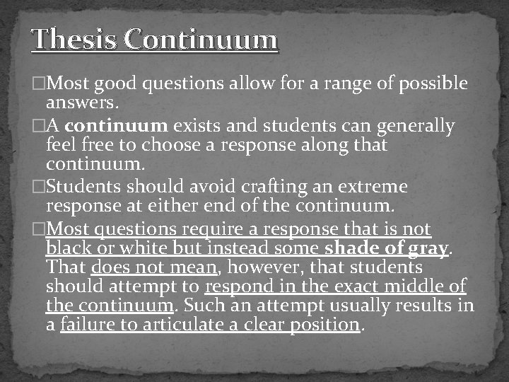 Thesis Continuum �Most good questions allow for a range of possible answers. �A continuum