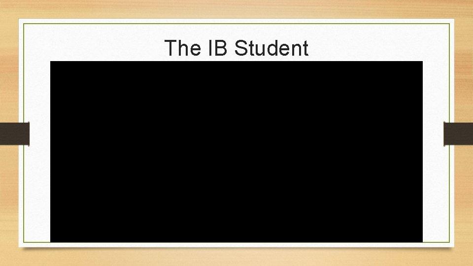 The IB Student