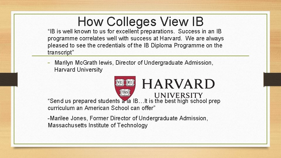 """How Colleges View IB """"IB is well known to us for excellent preparations. Success"""