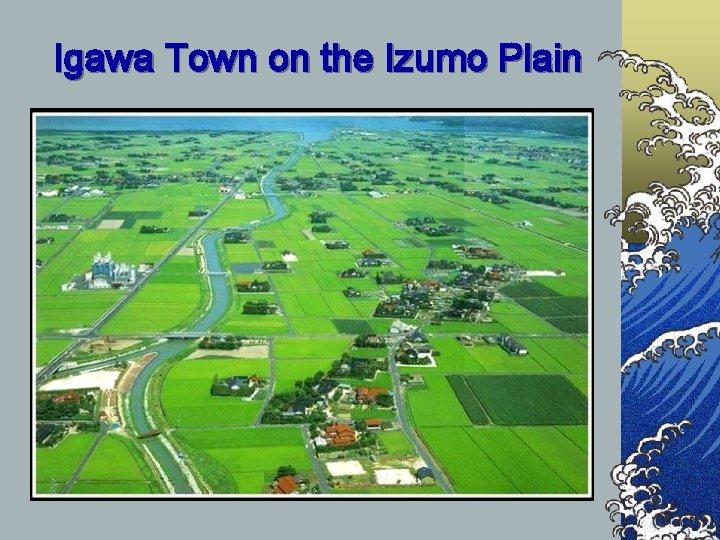 Igawa Town on the Izumo Plain