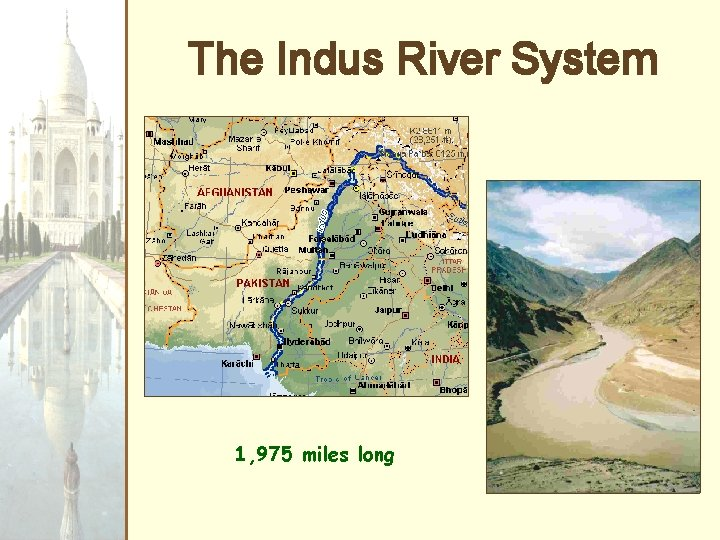 The Indus River System 1, 975 miles long