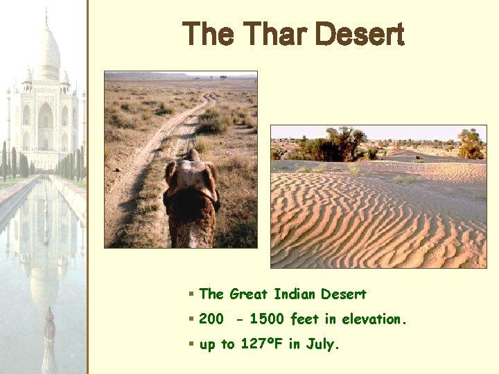 The Thar Desert § The Great Indian Desert § 200 - 1500 feet in
