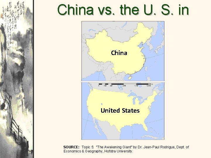 """China vs. the U. S. in Size China United States SOURCE: Topic 5: """"The"""