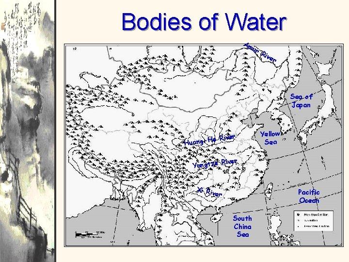 Bodies of Water Am ur Riv er Sea of Japan e River H g