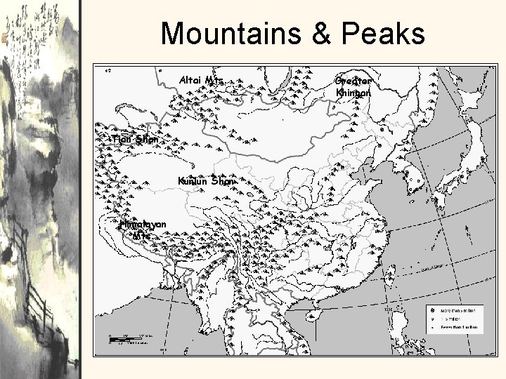 Mountains & Peaks Altai Mts. Tian Shan Kunlun Shan Himalayan Mts. Greater Khingan