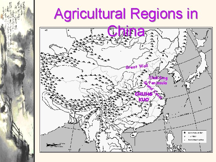 Agricultural Regions in China Great Wall Shabdong Gr Peninsula an d C CHUNG ana