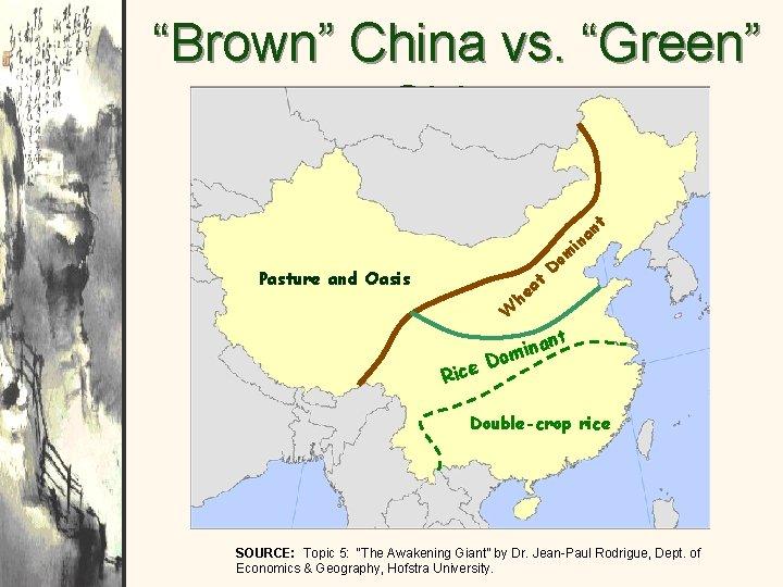 """""""Brown"""" China vs. """"Green"""" China nt a n i Pasture and Oasis he at"""