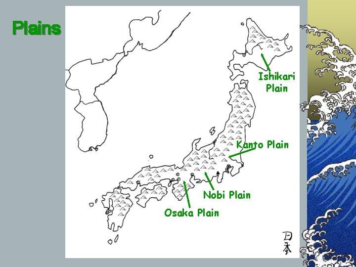 Plains Ishikari Plain Kanto Plain Nobi Plain Osaka Plain