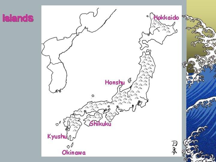 Islands Hokkaido Honshu Shikuku Kyushu Okinawa